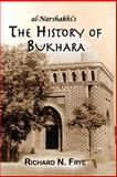 The History of Bukhara, Narshakhi, Abu Bakr Muhammad ibn Jafar and Frye, Richard Nelson, 1558764194