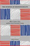 The Burden of Responsibility : Blum, Camus, Aron, and the French Twentieth Century, Judt, Tony, 0226414191
