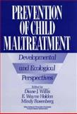Prevention of Child Maltreatment : Developmental and Ecological Perspectives, Willis, Diane J., 0471634190