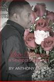 Love Blossoms : InThe Mind of A Young Poet, Anthony.Evans and Anthony.Evans, 0615344194
