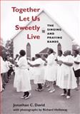 Together Let Us Sweetly Live : The Singing and Praying Bands, David, Jonathan, 025207419X