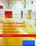 Standards-Based Physical Education Curriculum Development, Jacalyn Lund and Deborah Tannehill, 1284034194