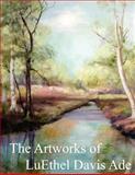 The Artworks of Luethel Davis Ade, William Ade, 1420894196