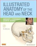 Illustrated Anatomy of the Head and Neck, Fehrenbach, Margaret J. and Herring, Susan W., 1437724191