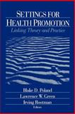 Settings for Health Promotion : Linking Theory and Practice, , 0803974191