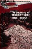 The Dynamics of Resource Tenure in West Africa, Philippe Lavigne Delville, Samba Traore, 0852554192