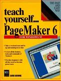 Teach Yourself . . . PageMaker 6 for Windows, Browne, David, 1558284192