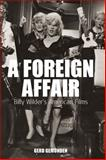 A Foreign Affair : Billy Wilder's American Films, Gemünden, Gerd, 1845454197