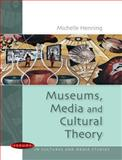 Museums, Media and Cultural Theory, Henning, Michelle, 0335214193