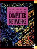 Understanding and Designing Computer Networks, King, Graham A., 0340614196