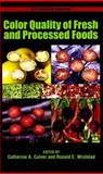 Color Quality of Fresh and Processed Foods, Culver, Catherine A. and Wrolsdtad, Ronald E., 0841274193