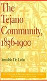 The Tejano Community, 1836-1900 9780870744198
