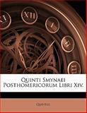 Quinti Smynaei Posthomericorum Libri Xiv, Quintus, 1142684199
