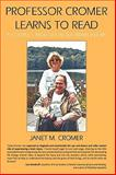 Professor Cromer Learns to Read, Janet M. Cromer, 1449064191