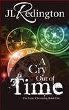 A Cry Out of Time, J. Redington, 1475014198