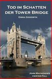Tod Im Schatten der Tower Bridge, Emma Goodwyn, 1500374199