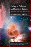 Embryos, Galaxies, and Sentient Beings, Richard Grossinger, 1556434197