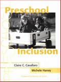 Preschool Inclusion, Cavallaro, Claire C. and Haney, Michele, 1557664196