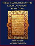 Three Translations of the Koran Side by Side - 11 Pt Print with Each Verse Not Split Across Pages, , 1849024197
