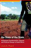 The State of the State : Institutional Transformation, Capacity and Political Change in South Africa, Picard, Louis A., 1868144194