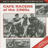 Cafe Racers of The 1960s, Mick Walker, 1872004199