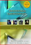 Behavioral Emergencies, Larmon, Baxter and Snyder, Scott R., 0132324199