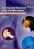 Ear, Nose and Throat and Head and Neck Surgery : An Illustrated Colour Text, Dhillon, Ram S. and East, Charles A., 0702044199