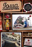 Iowa Curiosities, Eric Jones and Dan Coffey, 0762754192