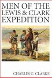 The Men of the Lewis and Clark Expedition, Charles G. Clarke, 0803264194