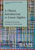 A (Terse) Introduction to Linear Algebra, Katznelson, Yitzhak and Katznelson, Yonatan R., 0821844199