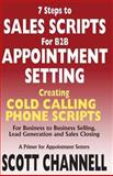 7 Steps to Sales Scripts for B2B Appointment Setting, Scott Channell, 0976524198