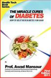 The Miracle Cures of Diabetes, Awad Mansour, 1463744196