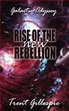 Galactic Odyssey #2: Rise of the New Rebellion, Trent Gillespie, 1492764191