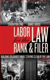 Labor Law for the Rank and Filer, Daniel Gross and Staughton Lynd, 1604864192