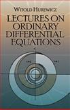 Lectures on Ordinary Differential Equations, Hurewicz, Witold, 0486664201