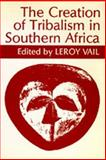 The Creation of Tribalism in Southern Africa, , 0520074203