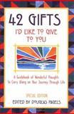 42 Gifts I'd Like to Give to You, Douglas Richards, 0883964201