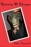 Raising A Dragon, Debra L Townsend, 0985244208