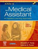 Kinn's the Medical Assistant : An Applied Learning Approach, Young, Alexandra Patricia and Proctor, Deborah B., 1416024204