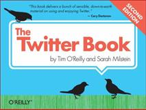 The Twitter Book, O'Reilly, Tim and Milstein, Sarah, 1449314201