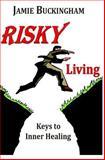 Risky Living, Jamie Buckingham, 1492954209