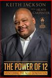 The Power Of 12, Heath Carpenter and Keith Jackson, 1631854208