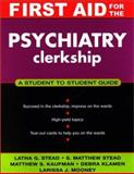 First Aid for the Psychiatry Clerkship, Stead, Latha and Stead, S. Matthew, 007136420X