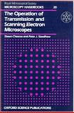 The Operation of Transmission and Scanning Electron Microscopes, Chescoe, Dawn and Goodhew, Peter J., 0198564201