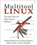 Multi-Tool Linux : Practical Uses for Open Source Software, Schwarz, Michael and Anderson, Jeremy D., 0201734206