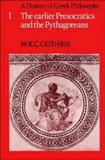 A History of Greek Philosophy Vol. 1 : The Earlier Presocratics and the Pythagoreans, Guthrie, W. K. C., 0521294207