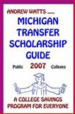 Michigan Transfer Scholarship Guide : Public Schools: 2007 A College Savings Program for Everyone, , 0978854209