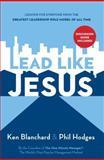 Lead Like Jesus 1st Edition