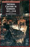 Imperial Culture in Germany, 1871-1918, Jefferies, Matthew, 1403904200