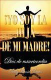 Â¡yo Soy la Hija de Mi Madre!, Saily Fuentes Santos, 146330420X